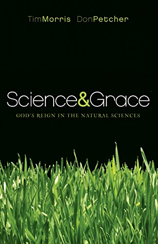 Science and Grace: God's Reign in the: Tim Morris, Don