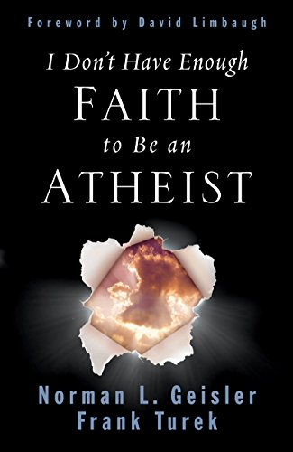 9781581345612: I Don't Have Enough Faith to be an Atheist