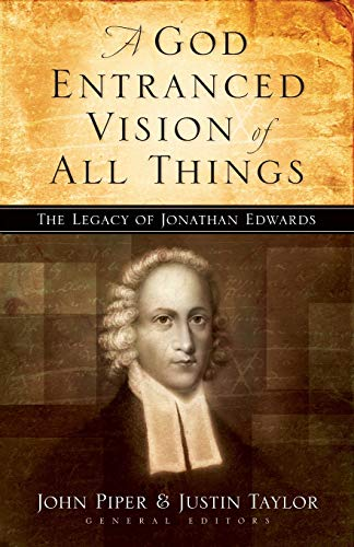 9781581345636: A God Entranced Vision of All Things: The Legacy of Jonathan Edwards