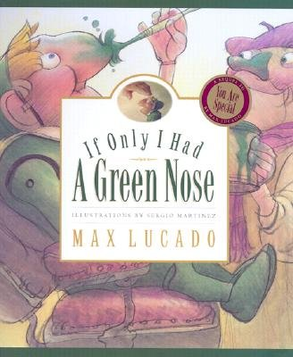 9781581345643: If Only I Had a Green Nose: A Story About Self-acceptance