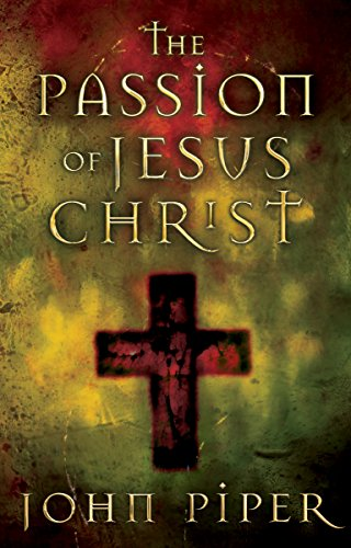 9781581346084: The Passion of Jesus Christ: Fifty Reasons Why He Came to Die