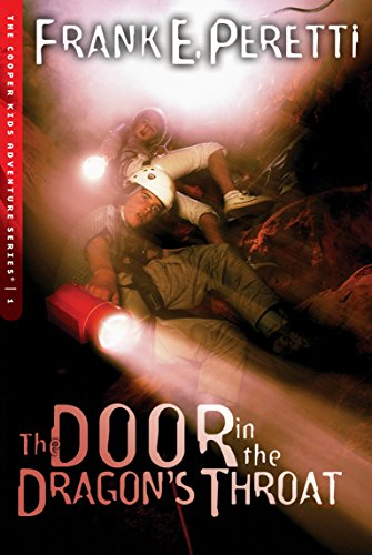 The Door in the Dragon's Throat (The Cooper Kids Adventure Series #1) (1581346182) by Peretti, Frank E.