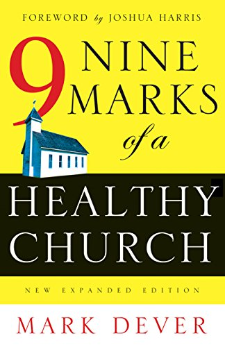 9781581346312: Nine Marks of a Healthy Church