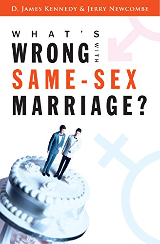 What's Wrong with Same-Sex Marriage?: Kennedy, D. James,