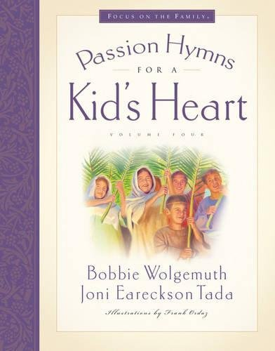 9781581346657: Passion Hymns for a Kid's Heart (Hymns for a Kid's Heart, Vol. 4)