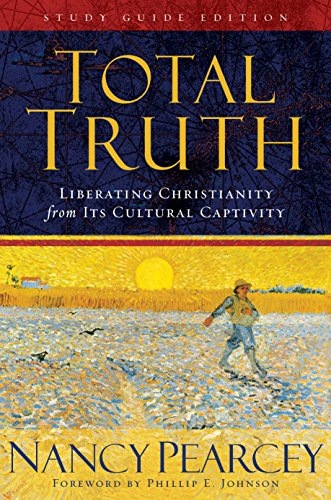 9781581347463: Total Truth: Liberating Christianity form its Cultural Captivity