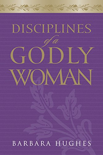 9781581347593: Disciplines of a Godly Woman (Paperback Edition)