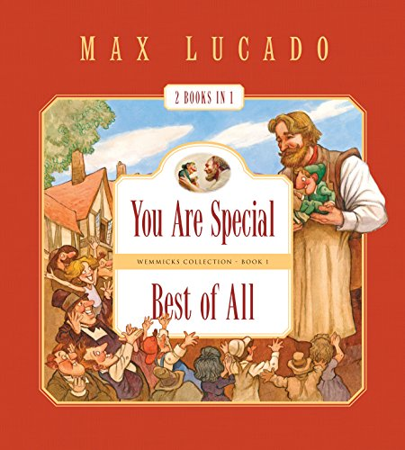 You Are Special and Best of All (2 Books in 1) (Max Lucado's Wemmicks) (9781581348040) by Lucado, Max