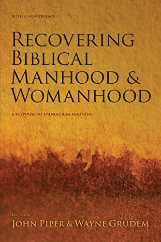 9781581348064: Recovering Biblical Manhood and Womanhood: A Response to Evangelical Feminism