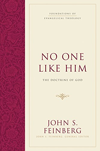 No One Like Him (Hardcover): The Doctrine of God (Foundations of Evangelical Theology) (1581348118) by John S. Feinberg