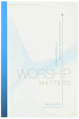 9781581348248: Worship Matters: Leading Others to Encounter the Greatness of God