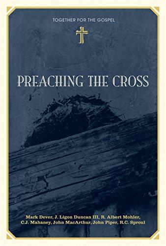 Preaching the Cross (1581348282) by Mark Dever; J. Ligon Duncan; R. Albert Mohler Jr.; C. J. Mahaney