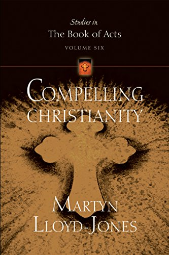 9781581348323: Compelling Christianity (Studies in the Book of Acts)