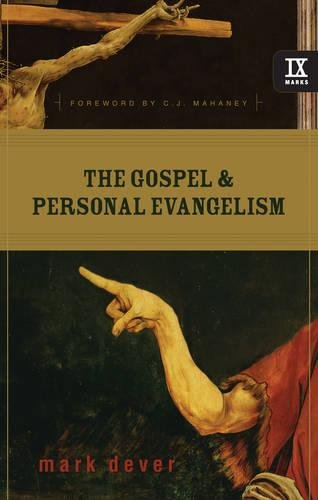 9781581348460: The Gospel and Personal Evangelism (9marks)