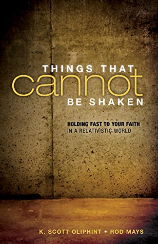 9781581348491: Things That Cannot Be Shaken: Holding Fast to Your Faith in a Relativistic World
