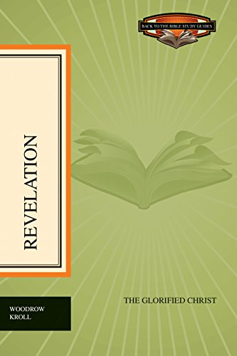 Revelation: The Glorified Christ (Back to the Bible Study Guides) (1581348509) by Kroll, Woodrow