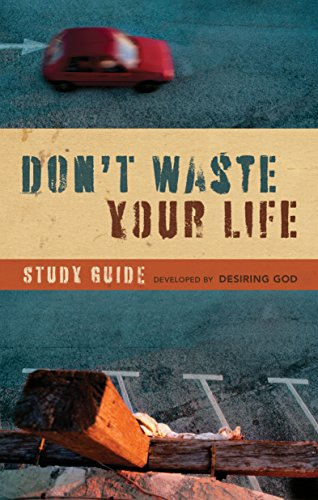 9781581348705: Don't Waste Your Life Study Guide