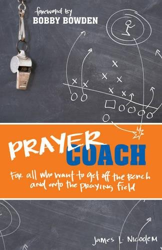 9781581348842: Prayer Coach: For All Who Want to Get Off the Bench and onto the Praying Field
