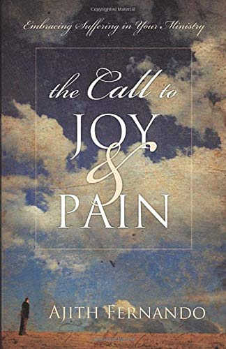 9781581348880: The Call to Joy and Pain: Embracing Suffering in Your Ministry