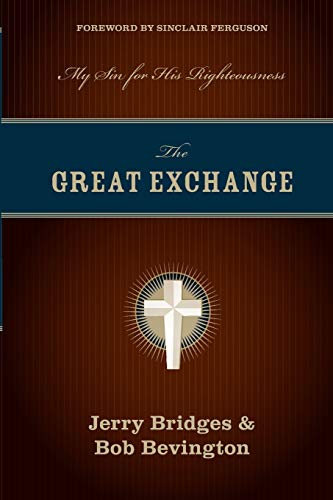 The Great Exchange : My Sin for: Jerry Bridges; Bob