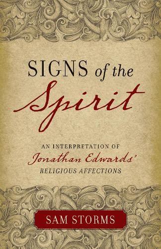 9781581349320: Signs of the Spirit: An Interpretation of Jonathan Edwards's