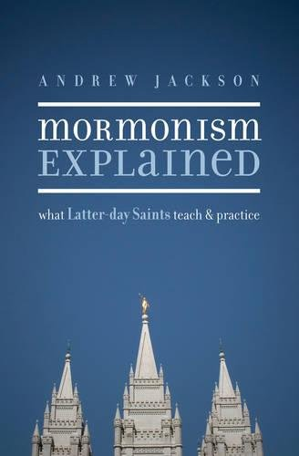 9781581349351: Mormonism Explained: What Latter-day Saints Teach and Practice
