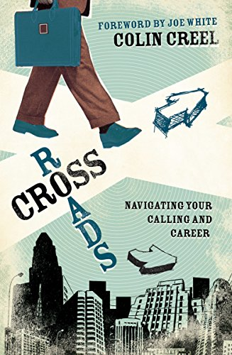 9781581349528: Crossroads: Navigating Your Calling and Career