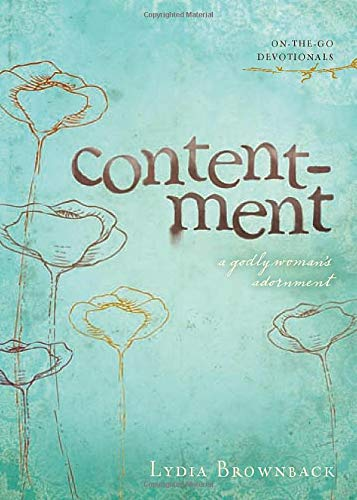 Contentment: A Godly Woman's Adornment (On-the-go Devotionals): Brownback, Lydia