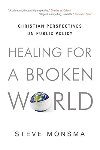 9781581349610: Healing for a Broken World: Christian Perspectives on Public Policy