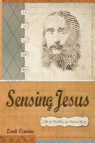 9781581349696: Sensing Jesus: Life and Ministry as a Human Being