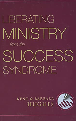 9781581349740: Liberating Ministry from the Success Syndrome
