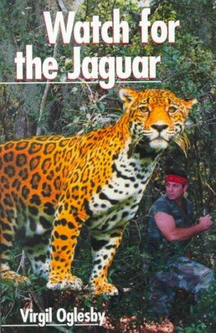Watch for the Jaguar: Oglesby, Virgil