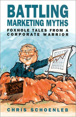9781581410662: Battling Marketing Myths: Foxhole Tales from a Corporate Warrior