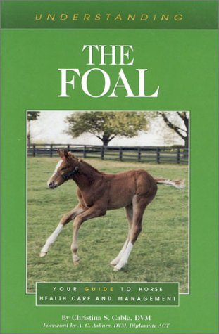 9781581500080: Understanding the Foal (The Horse Health Care Library Series)