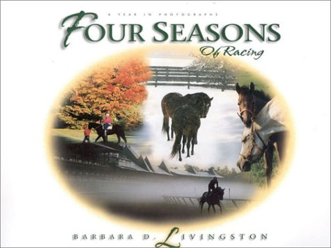 Four Seasons of Racing: A Year in Photographs SIGNED: Livingston, Barbara D.