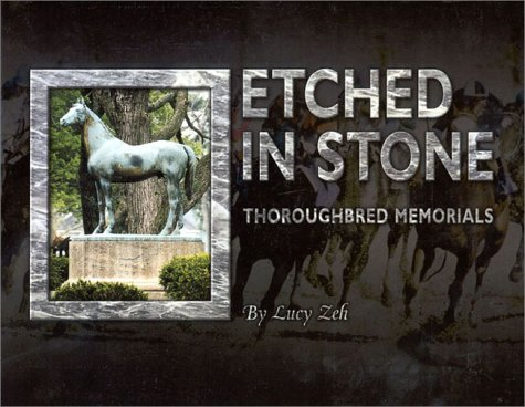 9781581500233: Etched in Stone: Thoroughbred Memorials