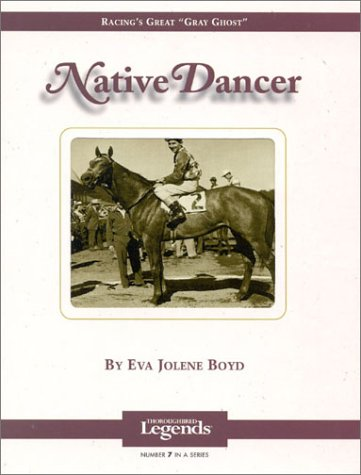 9781581500486: Native Dancer: Thoroughbred Legend