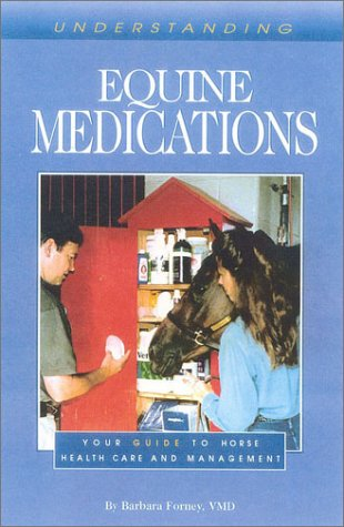9781581500691: Understanding Equine Medications: Your Guide to Horse Health Care and Management (Horse Health Care Library)