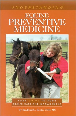 9781581500868: Understanding Equine Preventive Medicine: Your Guide to Horse Health Care and Management (Horse Health Care Library)
