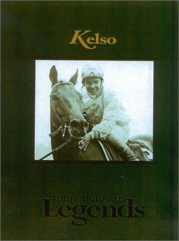 9781581501018: Kelso (Thoroughbred Legends)