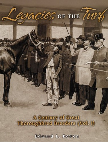 9781581501025: Legacies of the Turf: A Century of Great Thoroughbred Breeders: 1