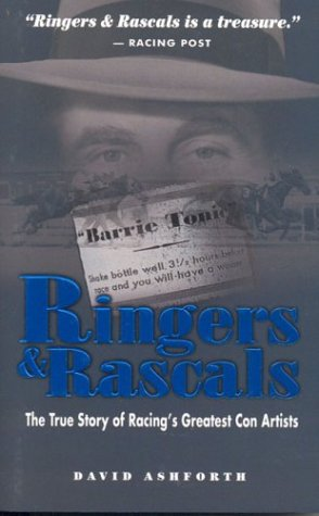9781581501063: Ringers & Rascals: The True Story of Racing's Greatest Con Artists