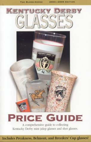 Kentucky Derby Glasses Price Guide, 2004-2005: Marchman, Judy L