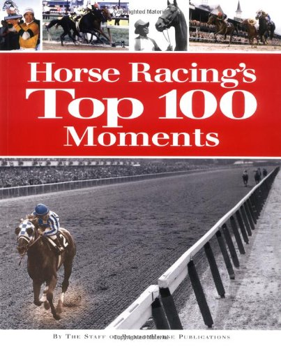 Horse Racings Top 100 Moments 2006 Paperback