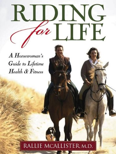 Riding for Life: A Horsewoman's Guide to: McAllister, Rallie;Blood-Horse Publications