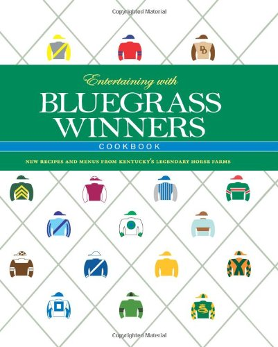 ENTERTAINING WITH BLUEGRASS WINNERS COOKBOOK: NEW RECIPES: Garden Club Of