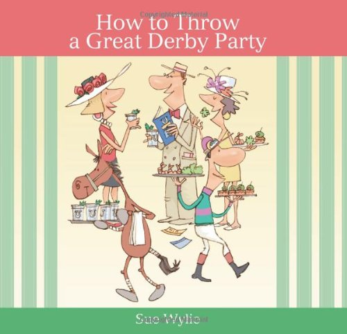 9781581501803: How to Throw a Great Derby Party