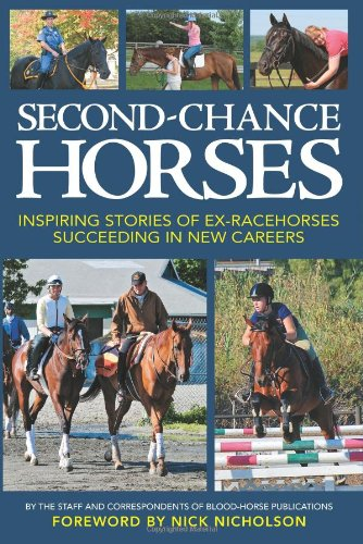 9781581502114: Second-Chance Horses: Inspiring Stories of Ex-Racehorses Succeeding in New Careers