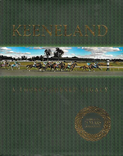9781581503340: Keeneland A Thoroughbred Legacy Celebrating 75 Years of Tradition
