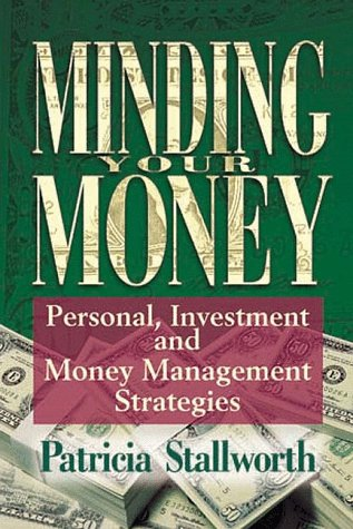 Minding Your Money: Personal, Money Management and: Stallworth, Patricia
